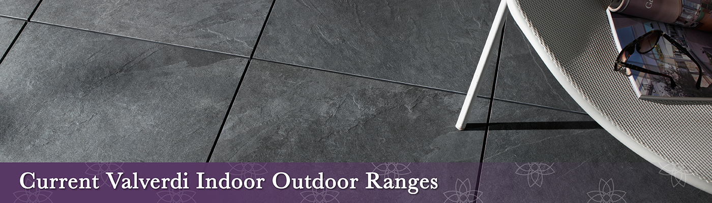 Current indoor outdoor tiles available from Valverdi